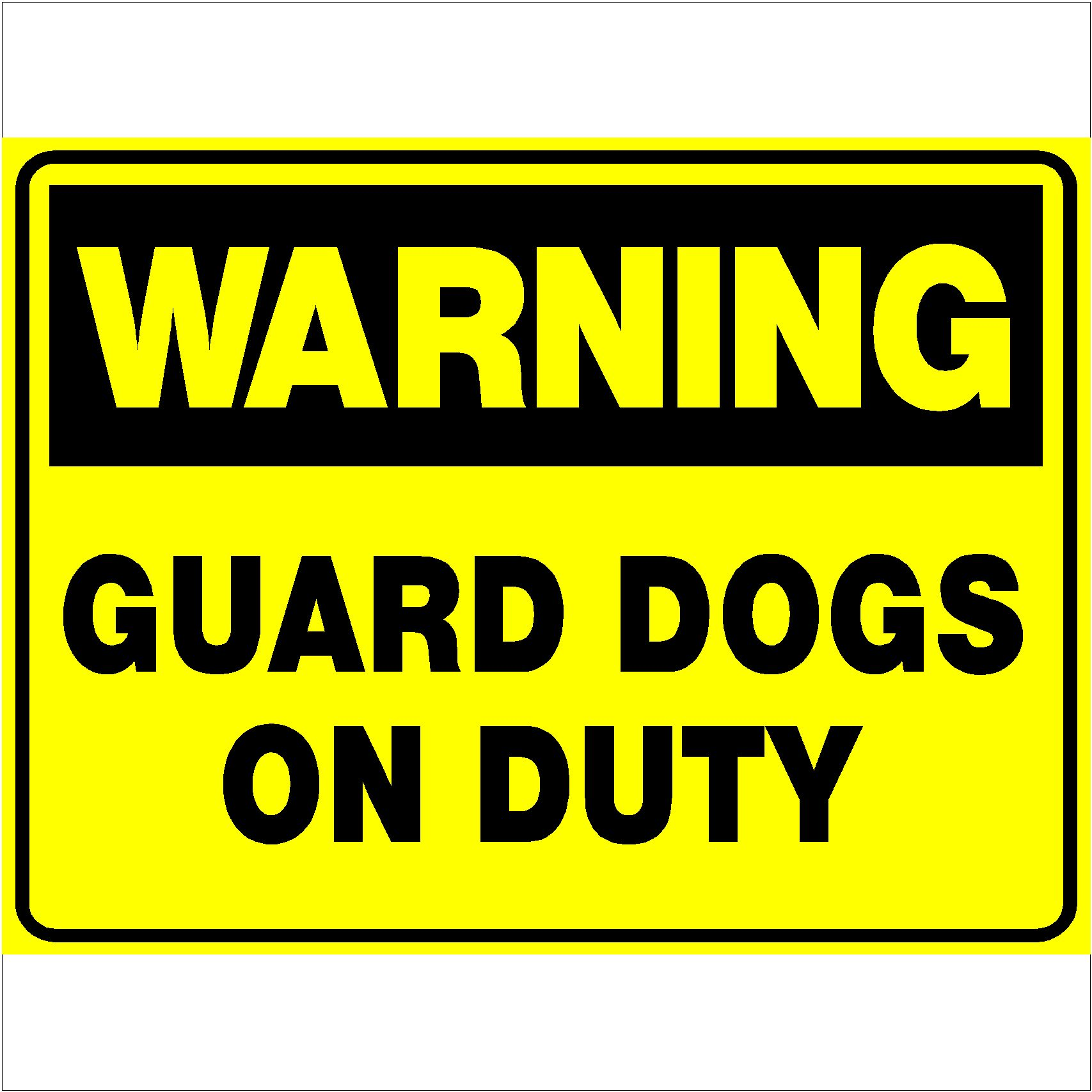 Warning Guard Dogs On Duty