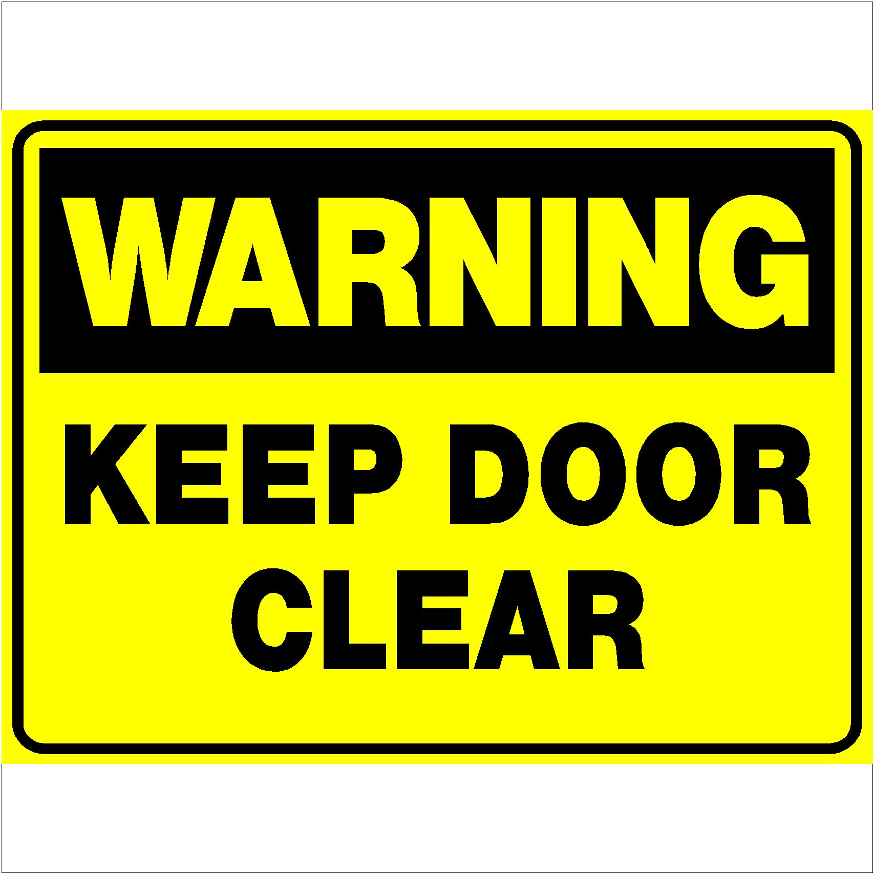 Warning Keep Door Clear