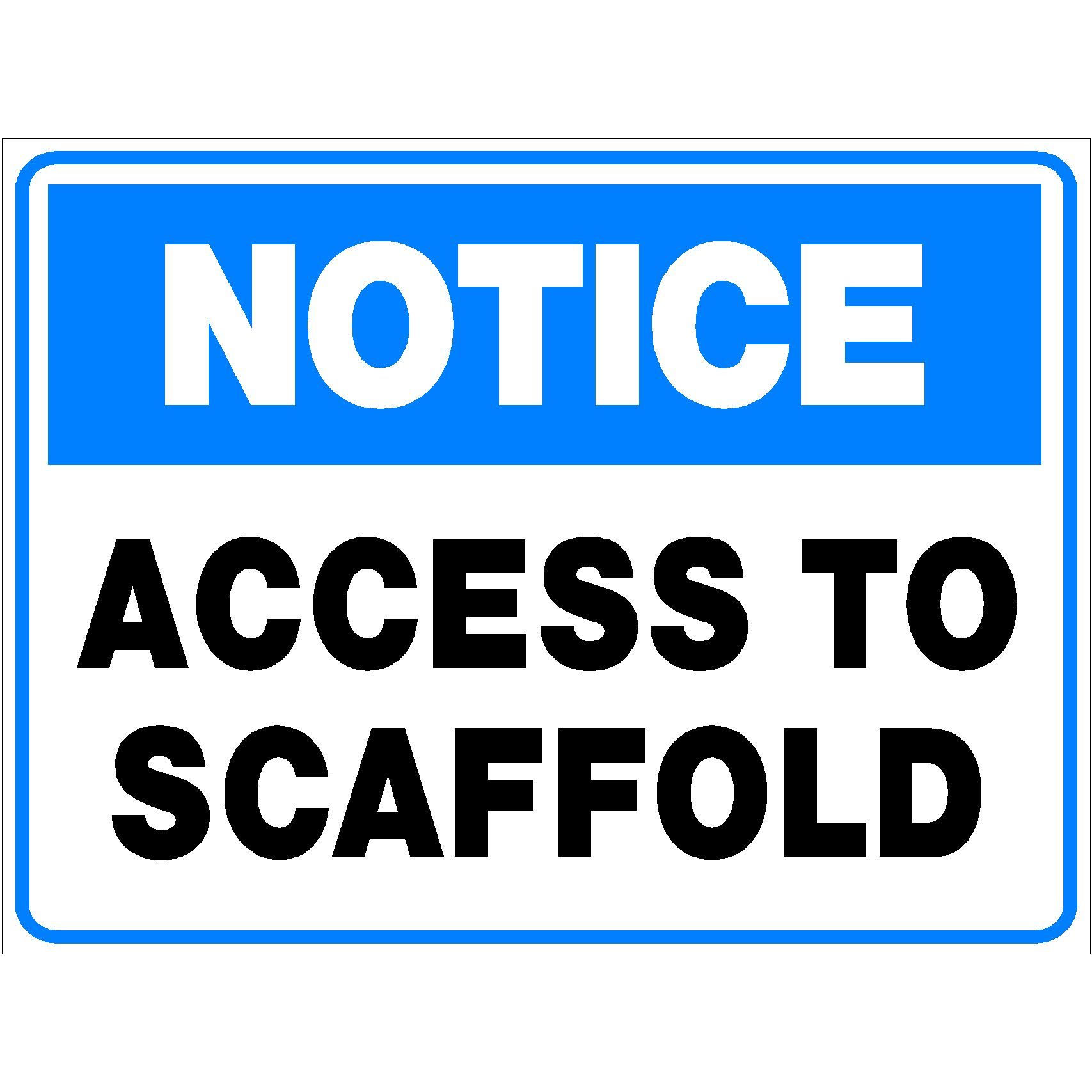 Notice Access To Scaffold