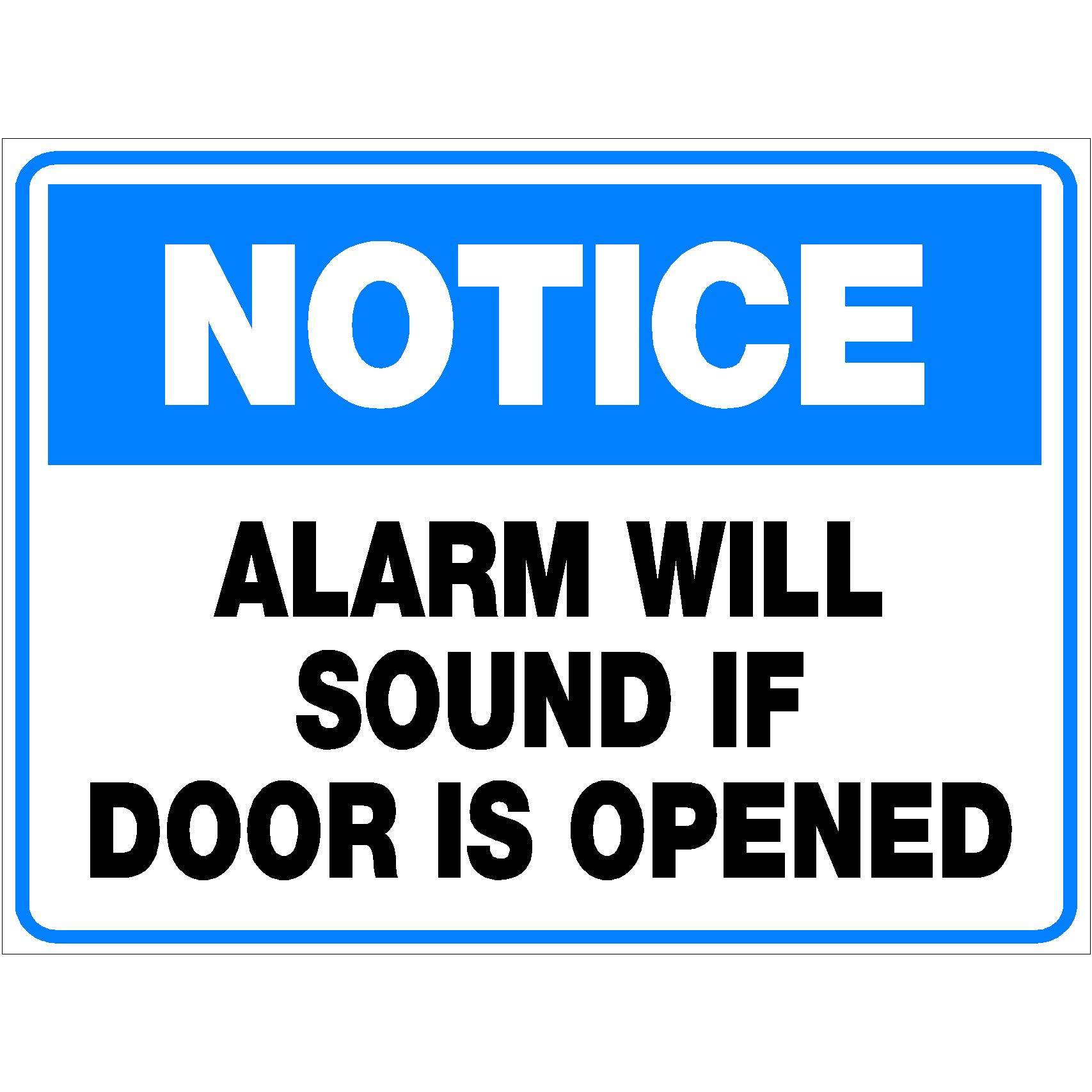 Notice Alarm will sound if door is opened
