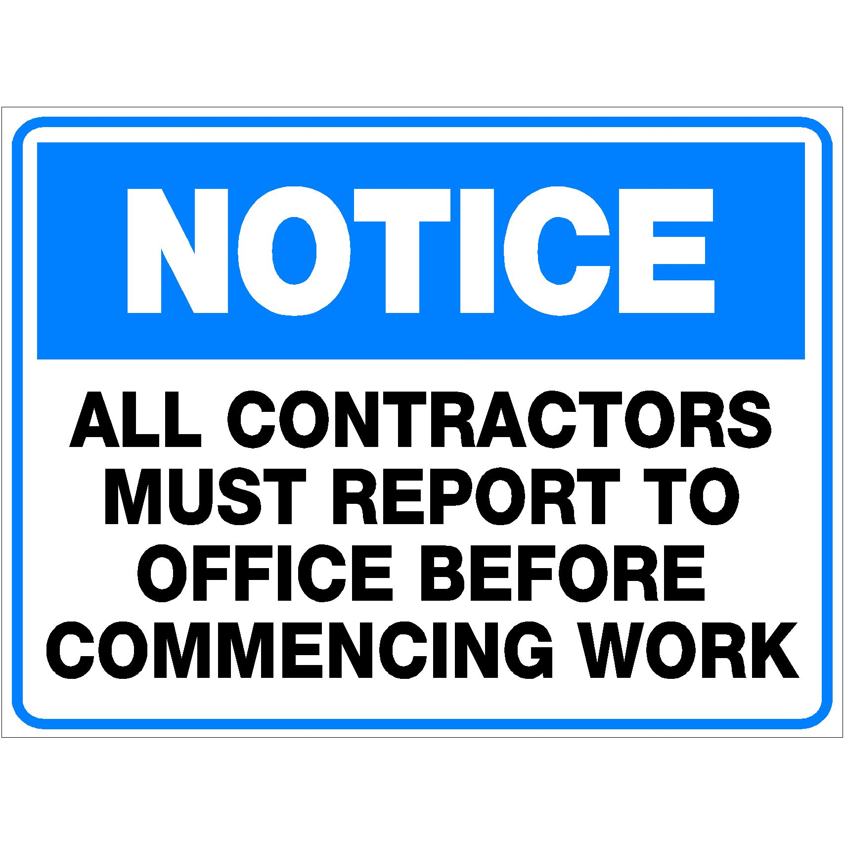 Notice All Contractors Must Report To Office Before Commencing Work
