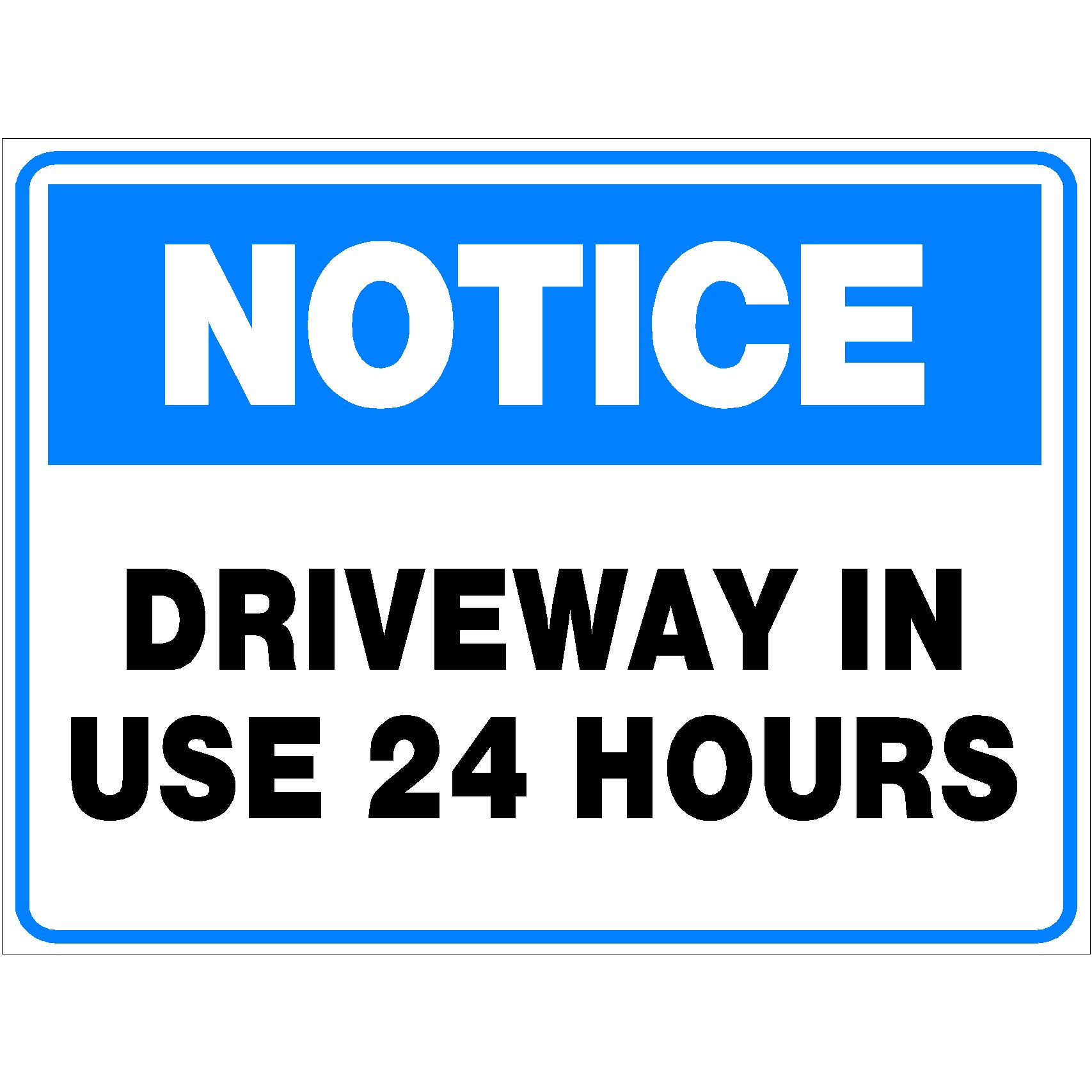 Notice Driveway In Use 24 Hours