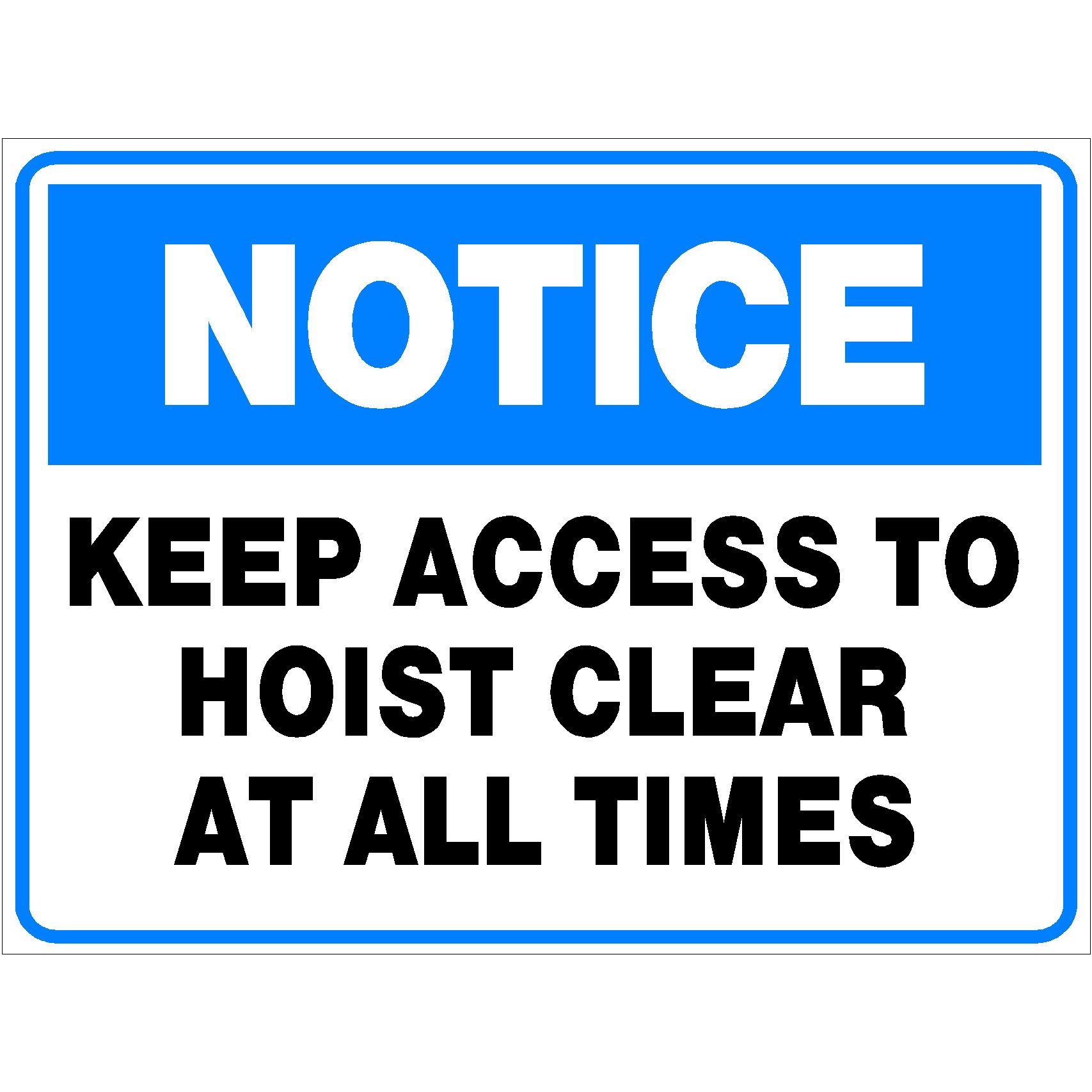 Notice Keep Access To Hoist Clear At All Times