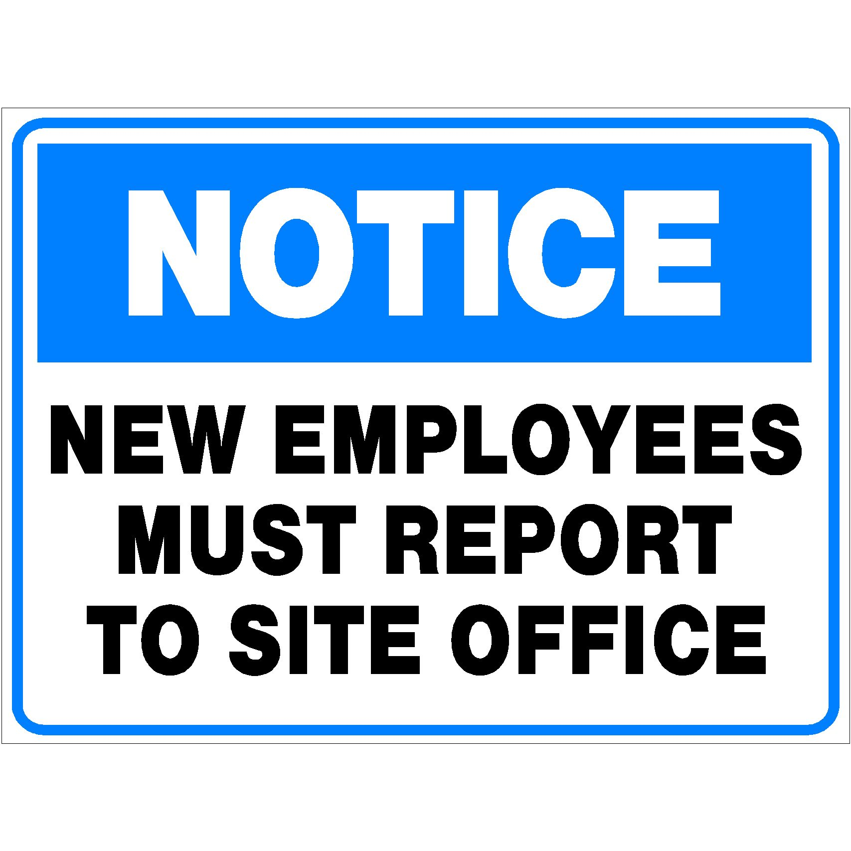 Notice New Employees Must Report To Site Office