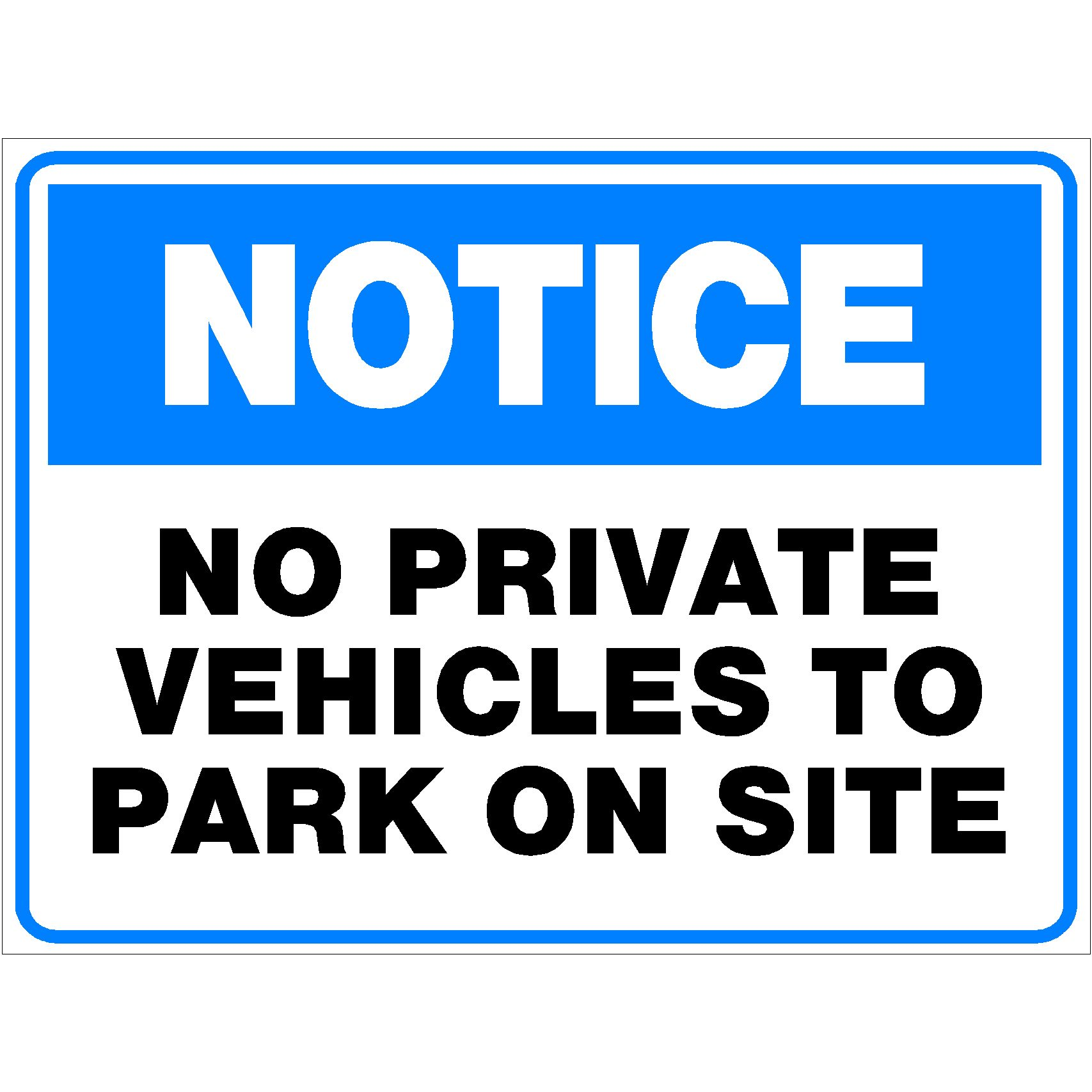 Notice No Private Vehicles To Park On Site