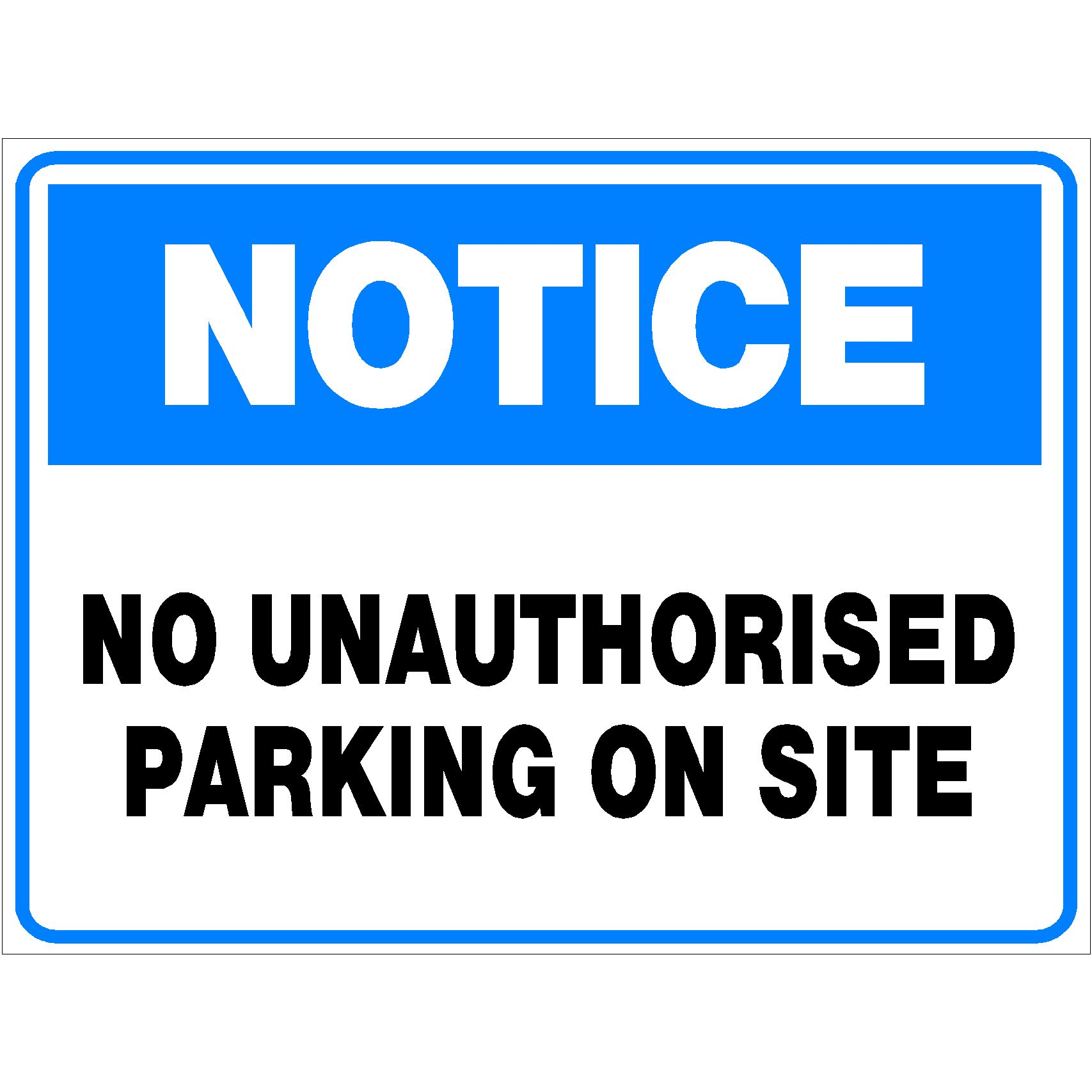 Notice No Unauthorised Parking On Site