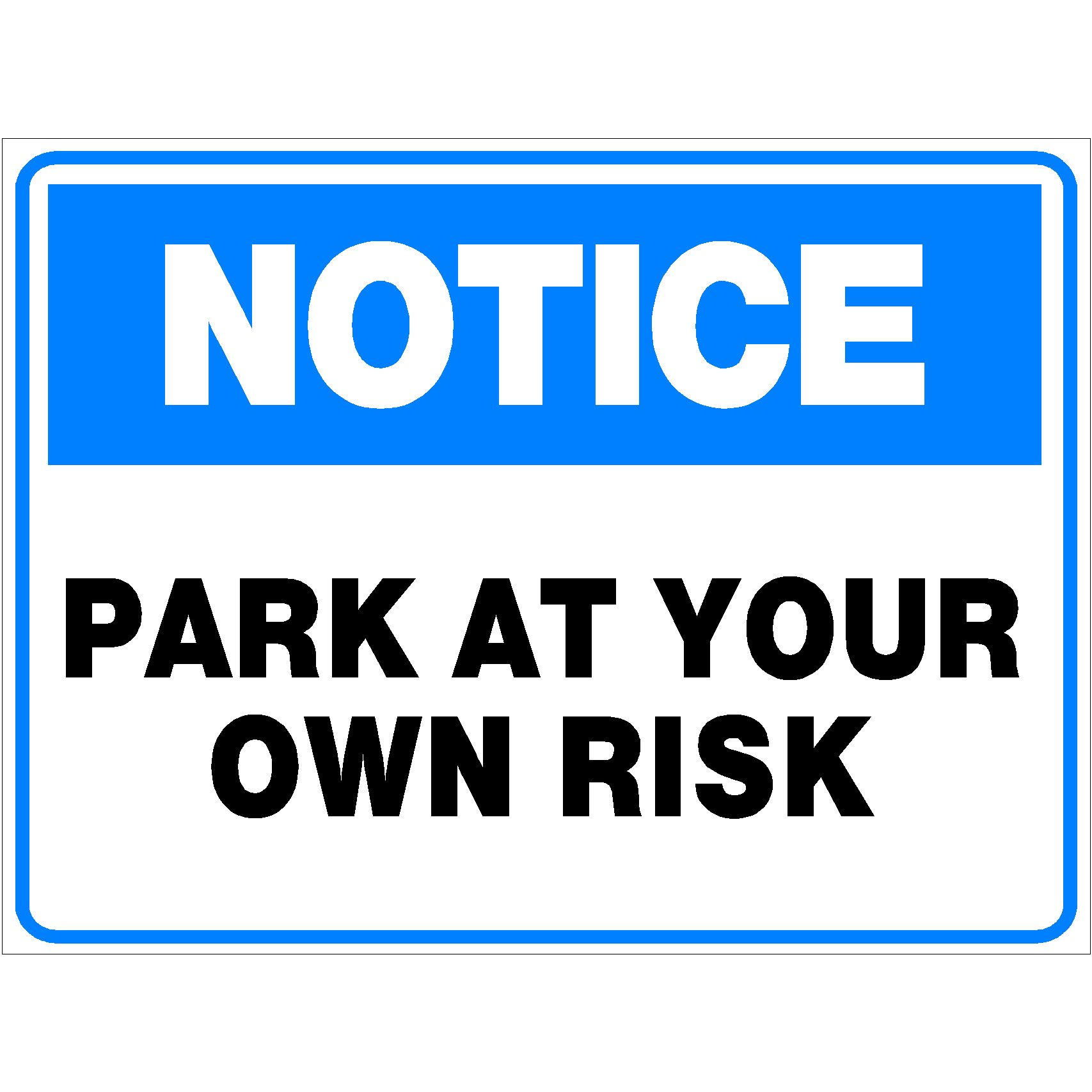 Notice Park At Your Own Risk