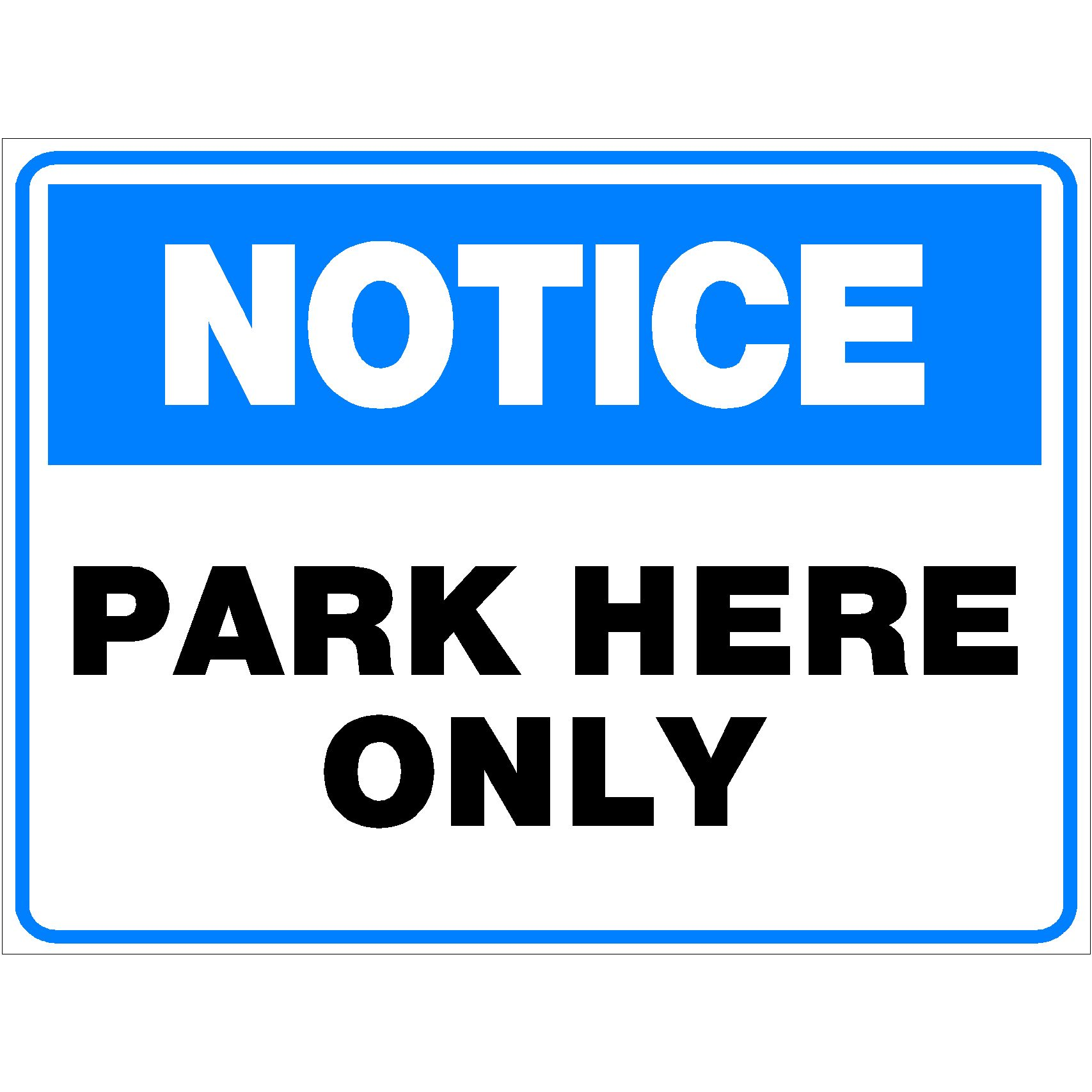 Notice Park Here Only