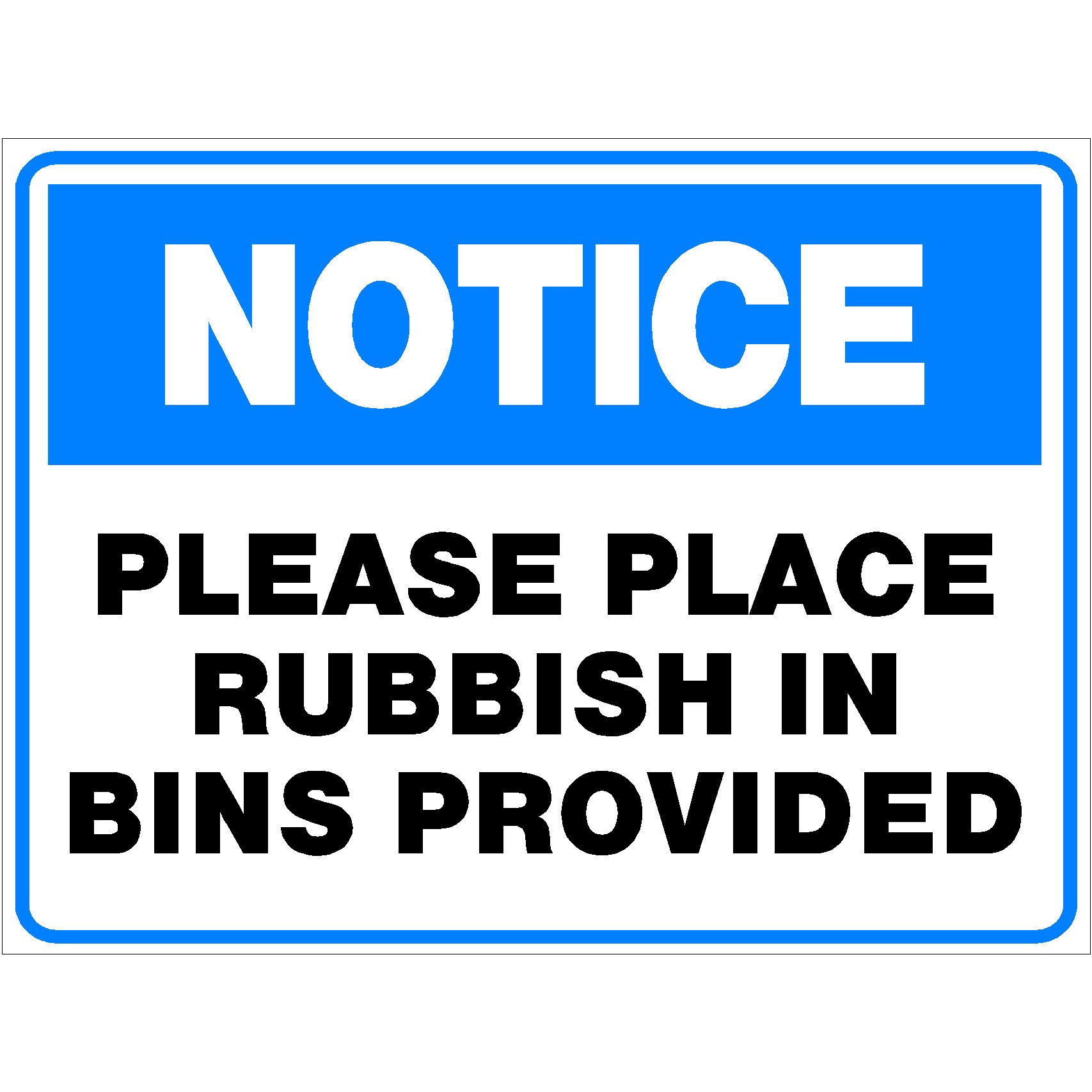 Notice Please Place Rubbish In Bins Provided
