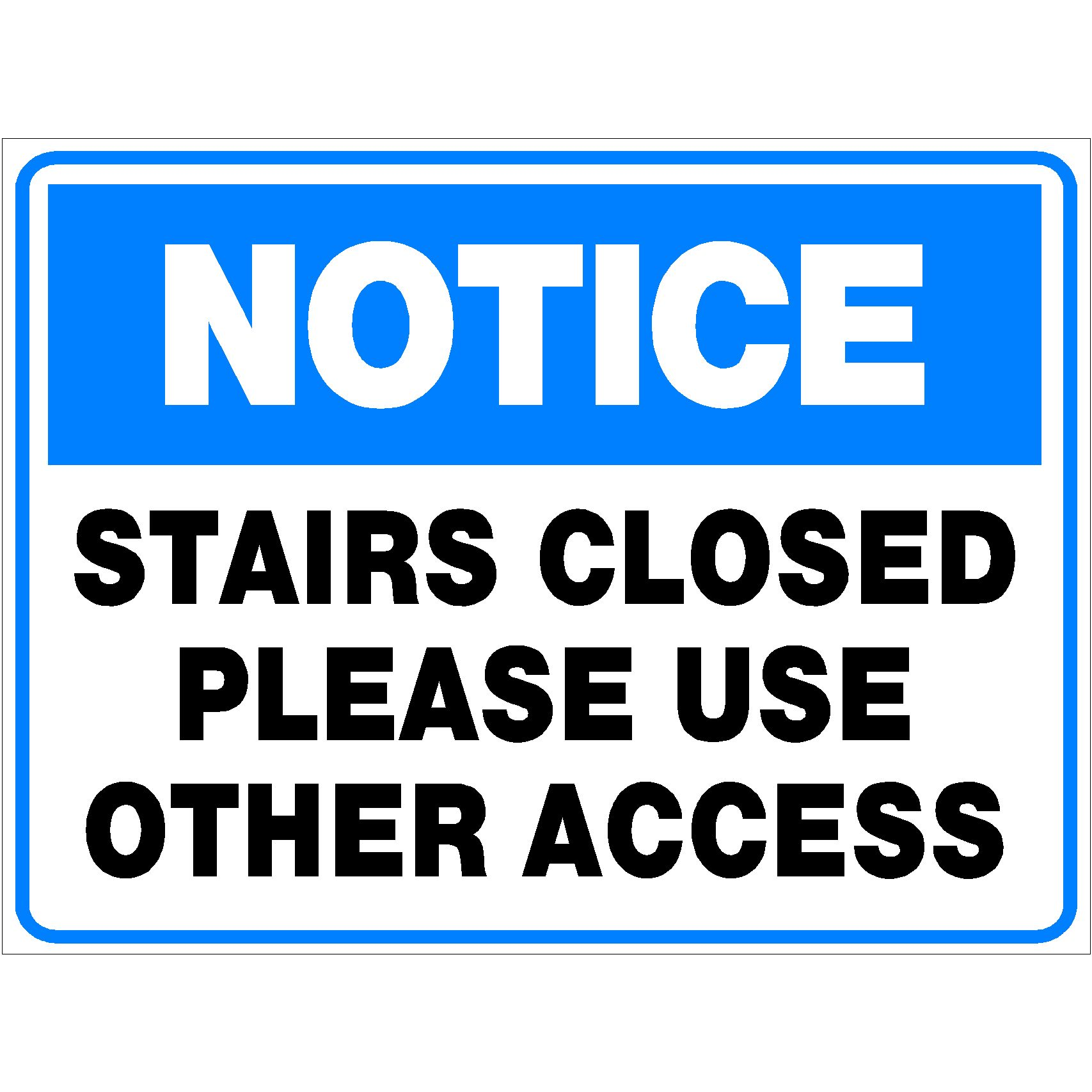Notice Stairs Closed Please Use Other Access