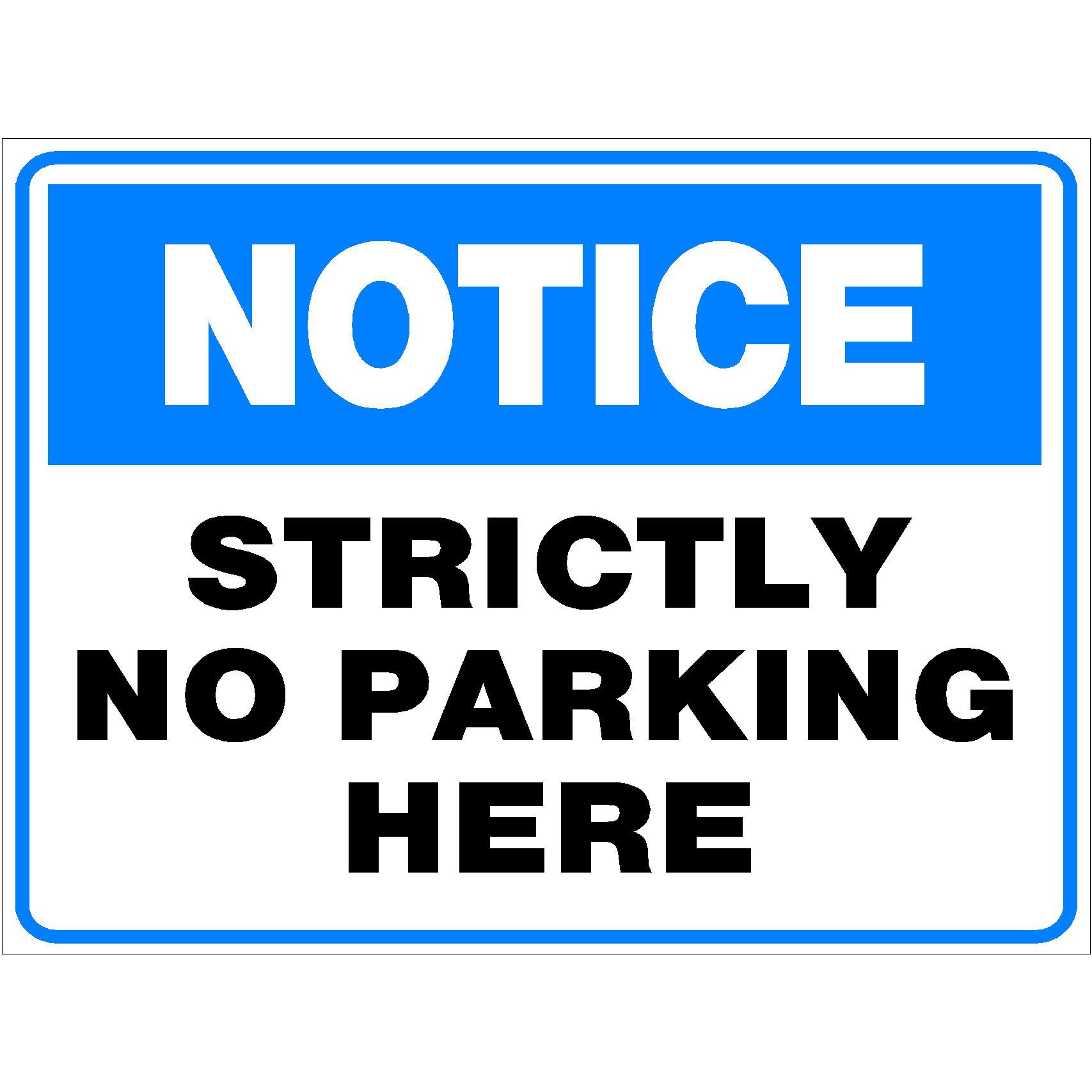 Notice Strictly No Parking Here