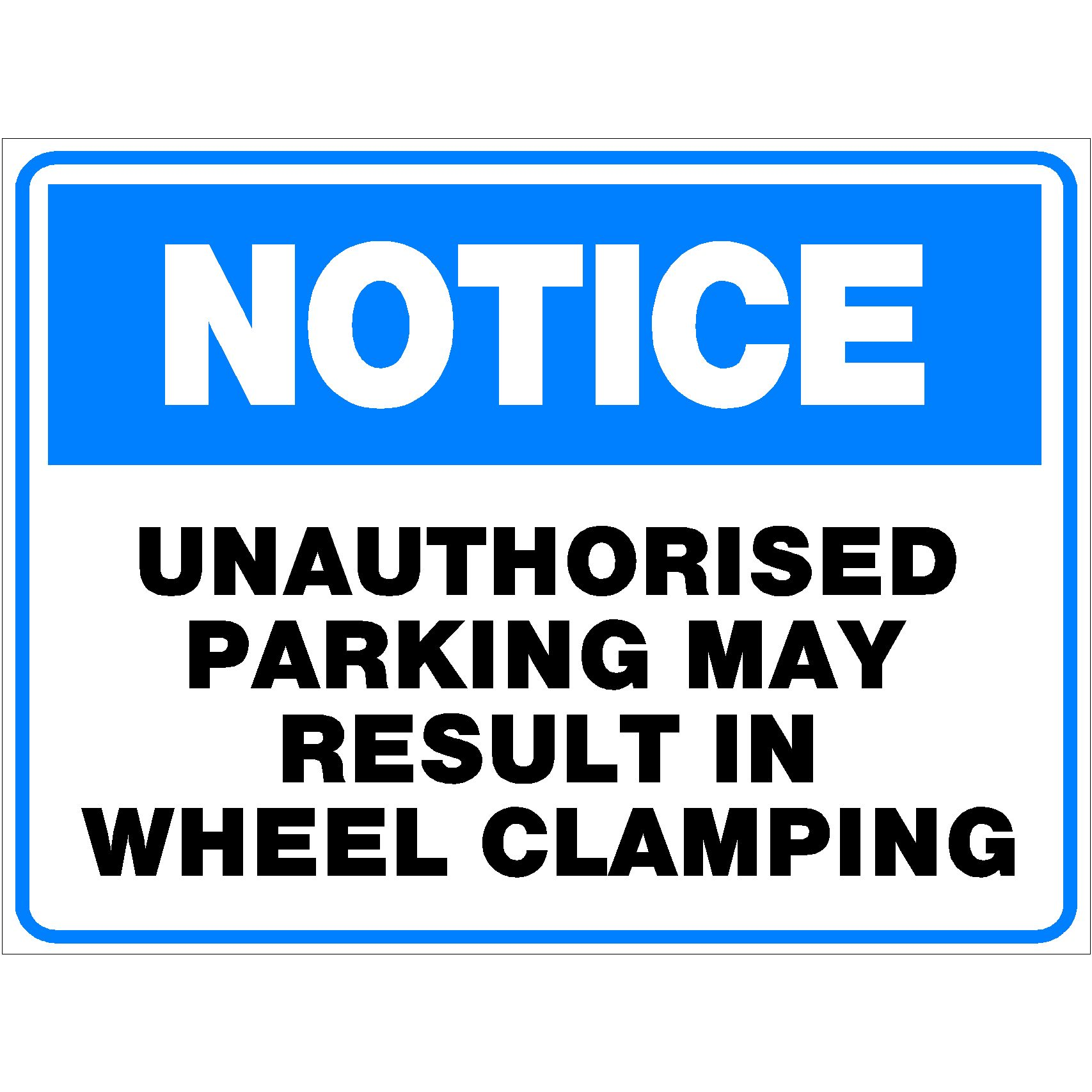 Notice Unauthorised Parking May Result In Wheel Clamping