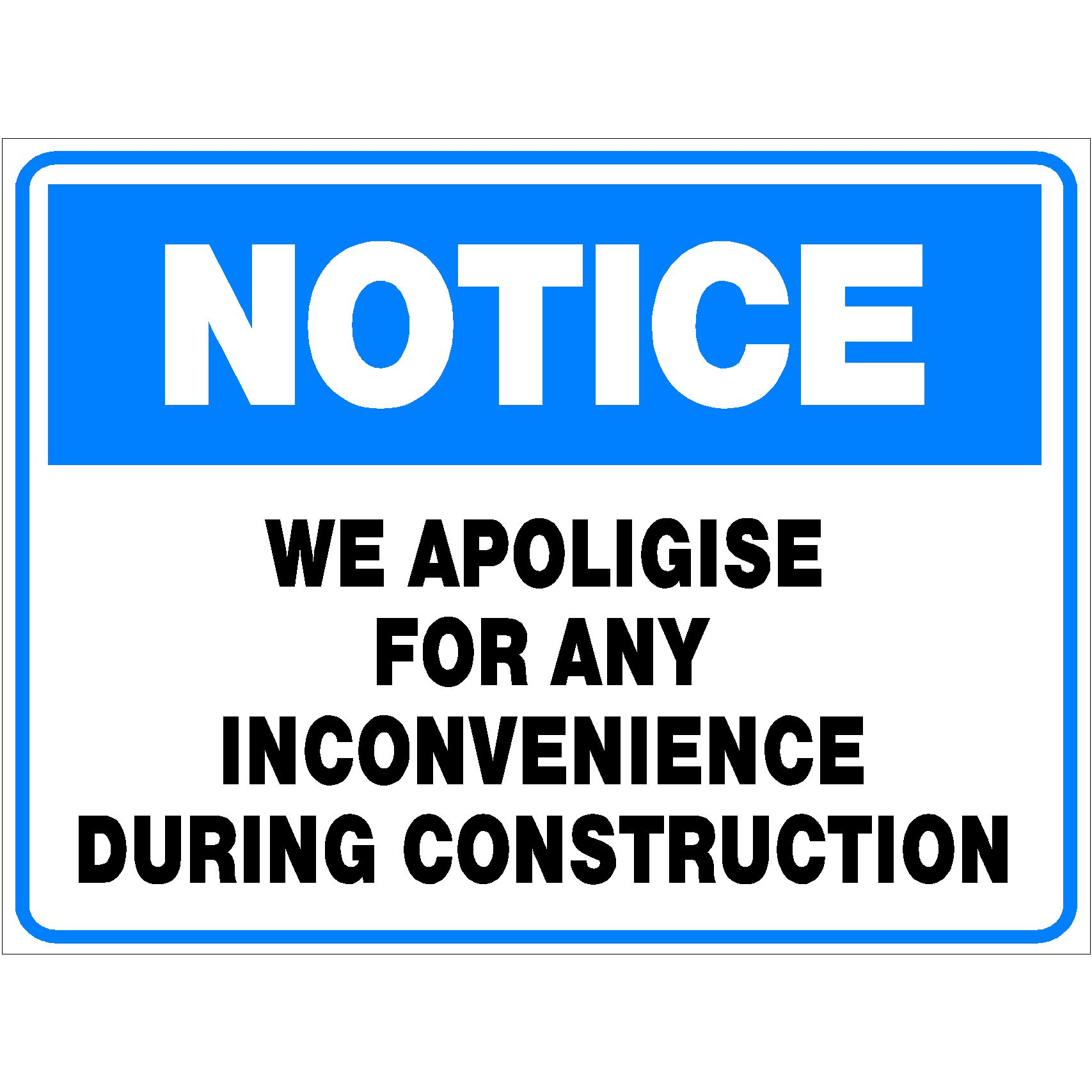 Notice We Apologise For Any Inconvenience During Construction