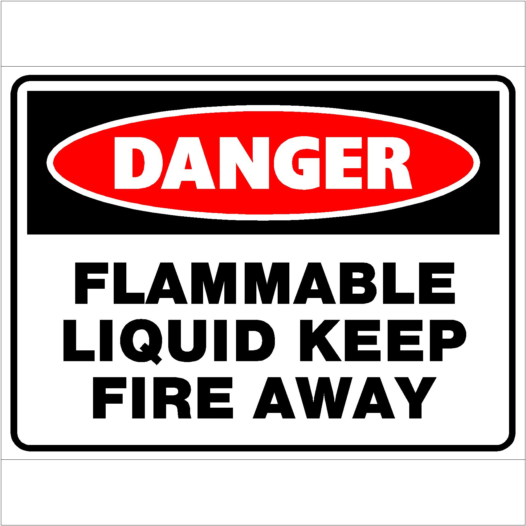 Danger Flammable Liquid Keep Fire Away