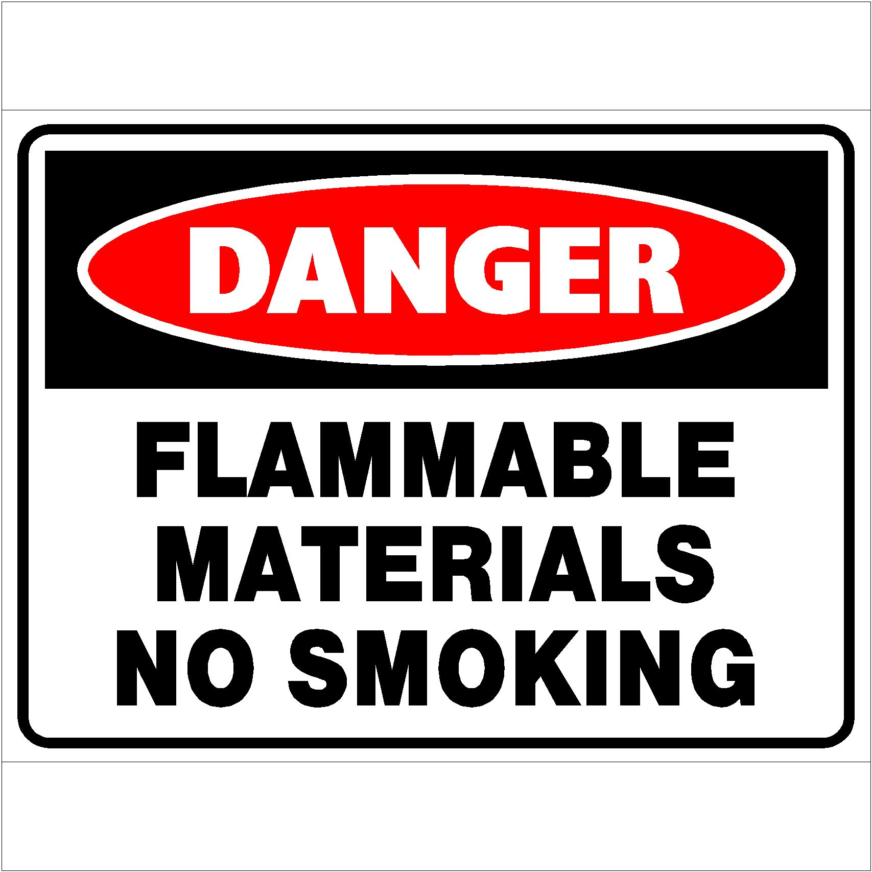 Danger Flammable Materials No Smoking