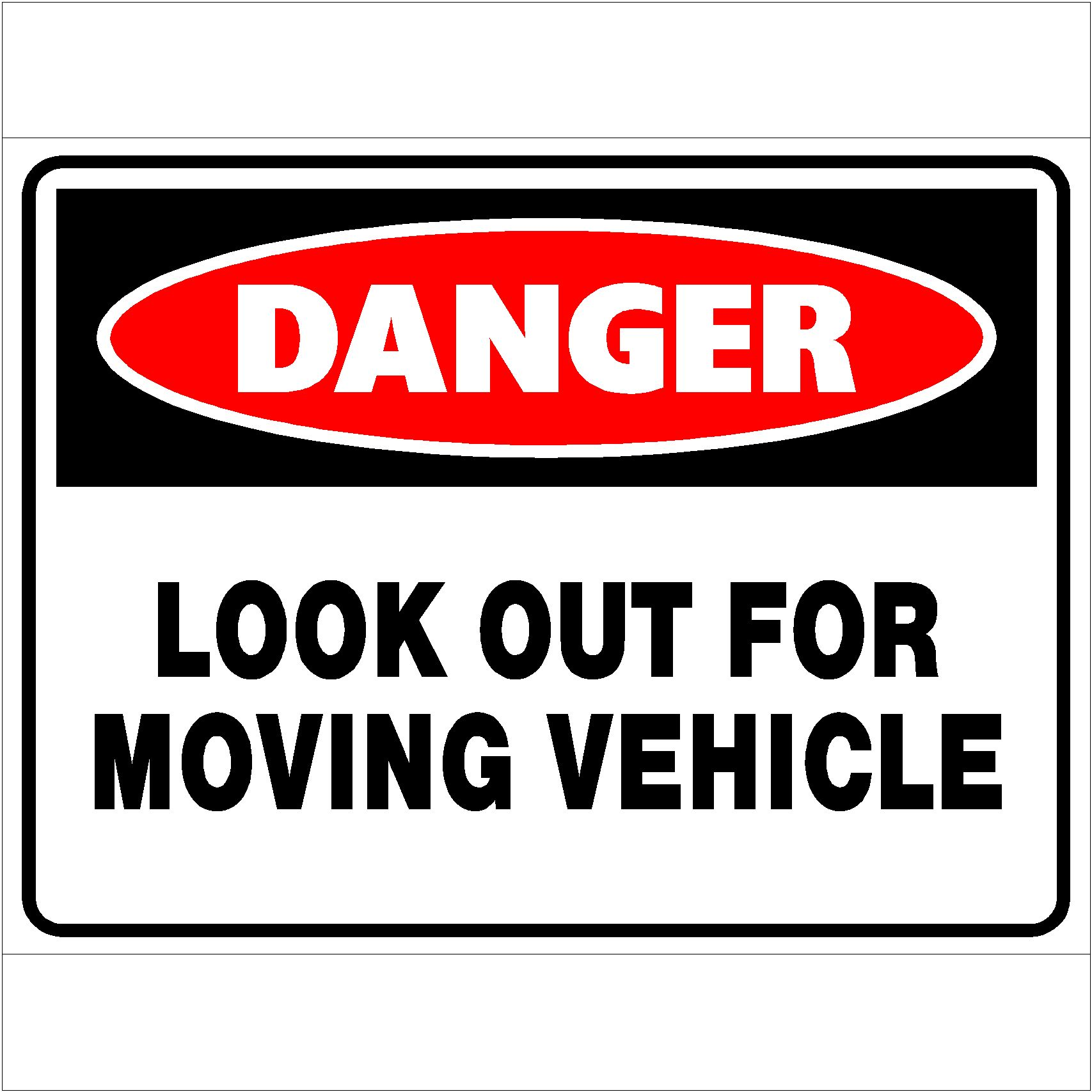 Danger Look Out For Moving Vehicle