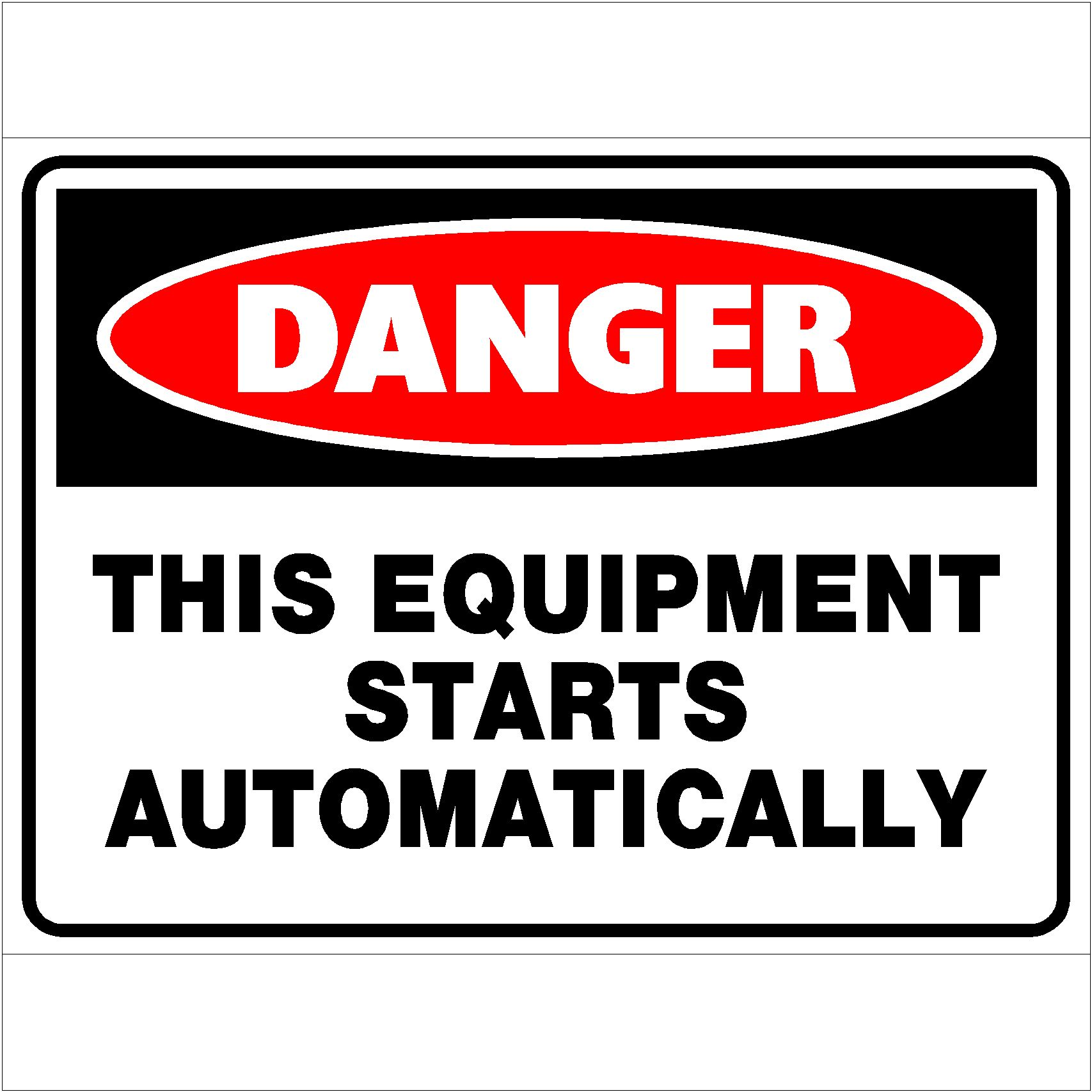 Danger This Equipment Starts Automatically