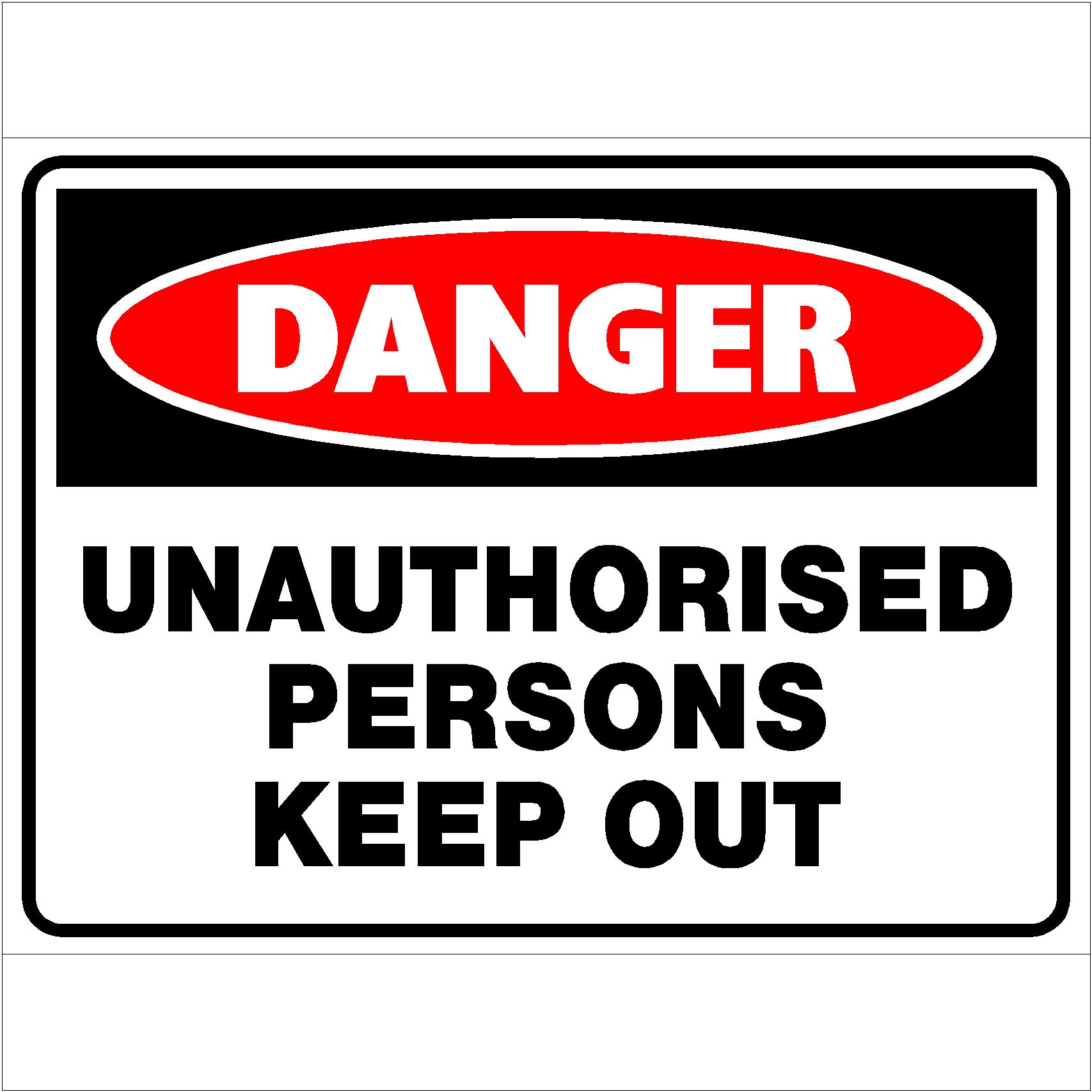 Danger Unauthorised Persons Keep Out