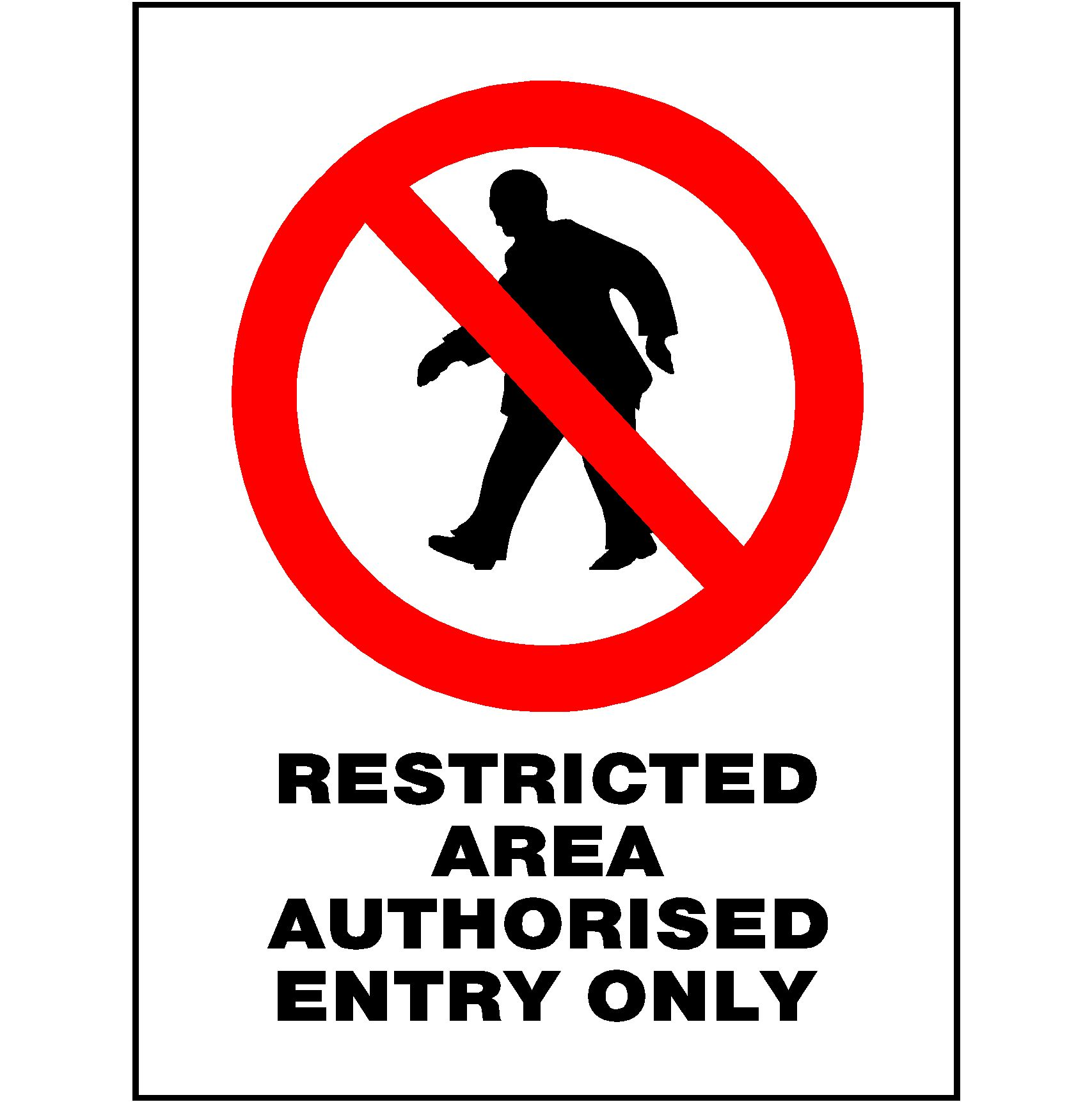Restricted Area Authorised Entry Only